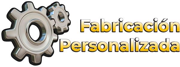 Fabricación personalizada